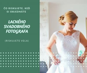 Čo riskujete, keď si objednáte lacného svadobného fotografa