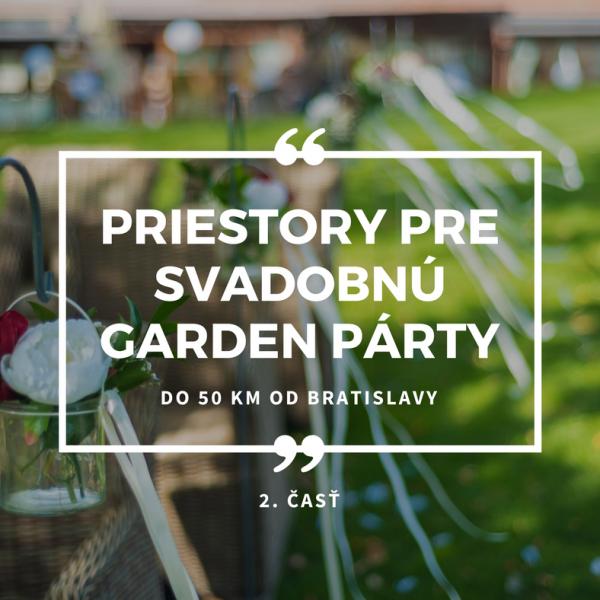 PriestorypreSvadobnúgardenpartydokmodBratislavy