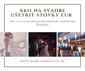 Ako ušetriť stovky eur na svadobnom fotografovi